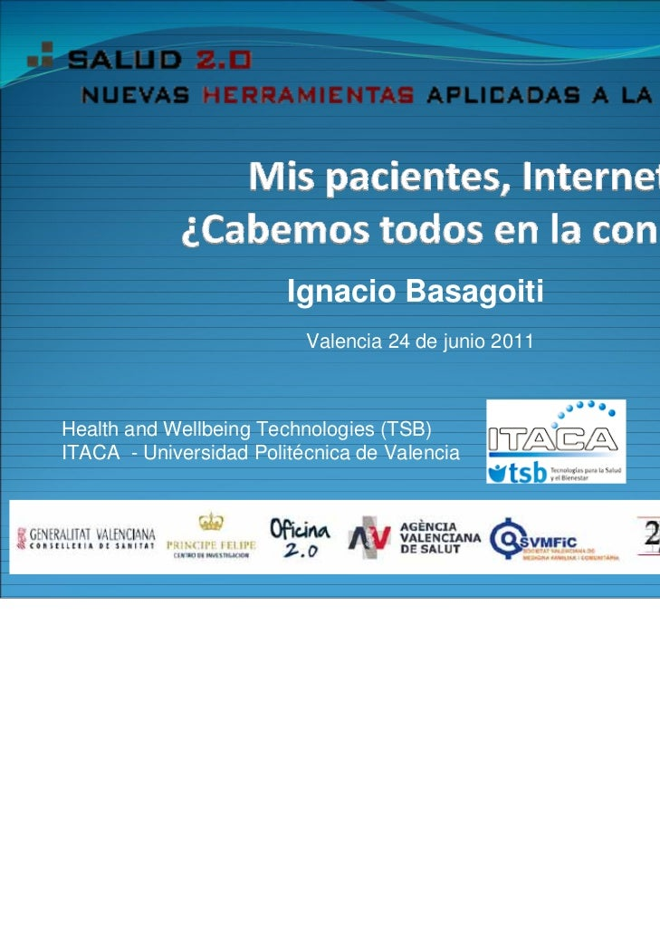 Ignacio Basagoiti                          Valencia 24 de junio 2011Health and Wellbeing Technologies (TSB)ITACA - Univers...