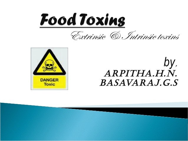 Intrinsic and extrinsic toxins in food