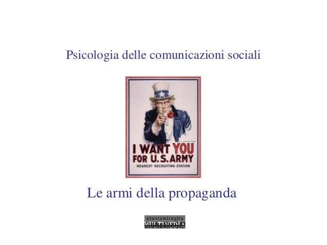 Psicologia delle comunicazioni sociali Le armi della propaganda
