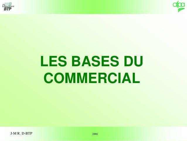 1J-M R. D-BTP LES BASES DU COMMERCIAL 2006