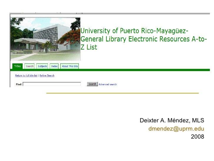 Deixter A. Méndez, MLS [email_address] 2008