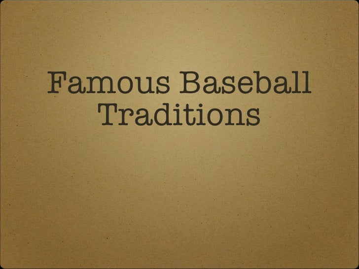 Famous Baseball Traditions