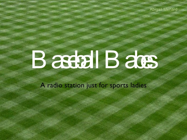 Baseball Babes A radio station just for sports ladies Abigail Menard