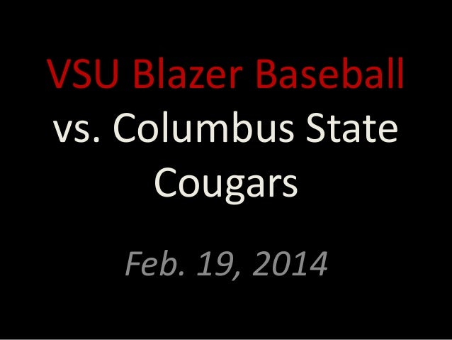 VSU Blazer Baseball vs. Columbus State Cougars Feb. 19, 2014