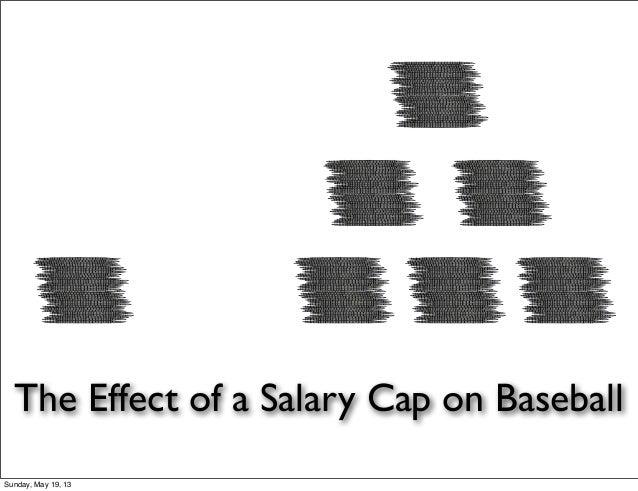 The Effect of a Salary Cap on BaseballSunday, May 19, 13