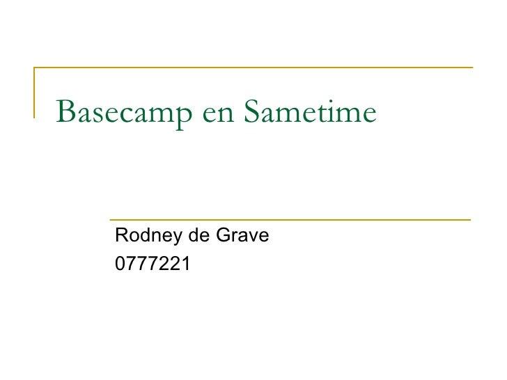 Basecamp en Sametime Rodney de Grave 0777221