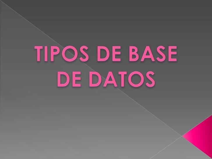 TIPOS DE BASE DE DATOS <br />