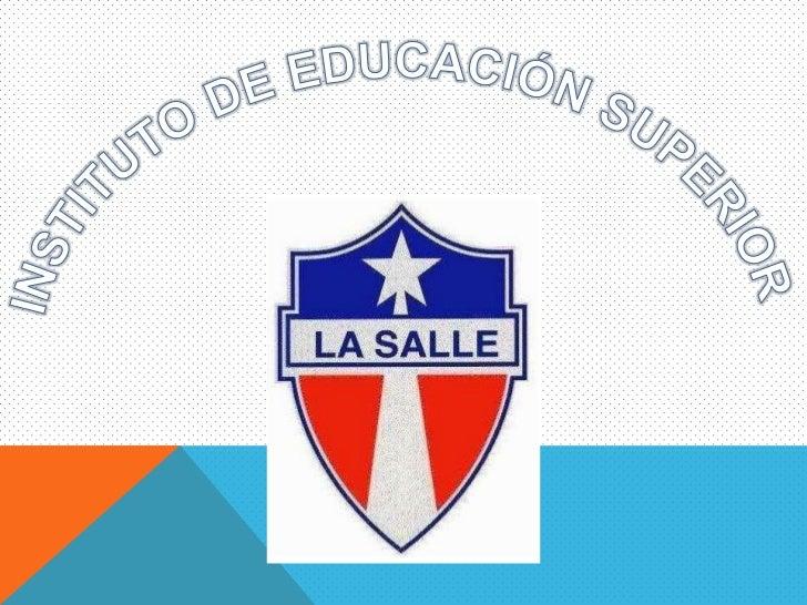 INSTITUTO DE EDUCACIÓN SUPERIOR <br />