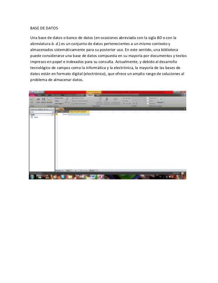 BASE DE DATOSUna base de datos o banco de datos (en ocasiones abreviada con la sigla BD o con laabreviatura b. d.) es un c...