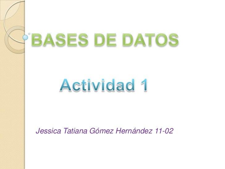 Jessica Tatiana Gómez Hernández 11-02