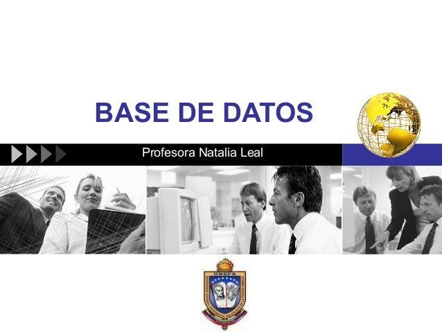 BASE DE DATOS  Profesora Natalia Leal             LOGO