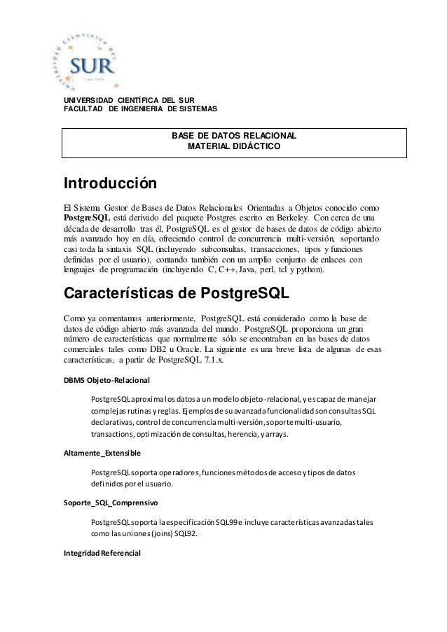 UNIVERSIDAD CIENTÍFICA DEL SUR FACULTAD DE INGENIERIA DE SISTEMAS Introducción El Sistema Gestor de Bases de Datos Relacio...