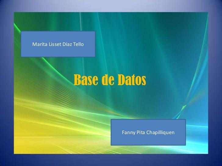 Marita Lisset Díaz Tello                   Base de Datos                           Fanny Pita Chapilliquen