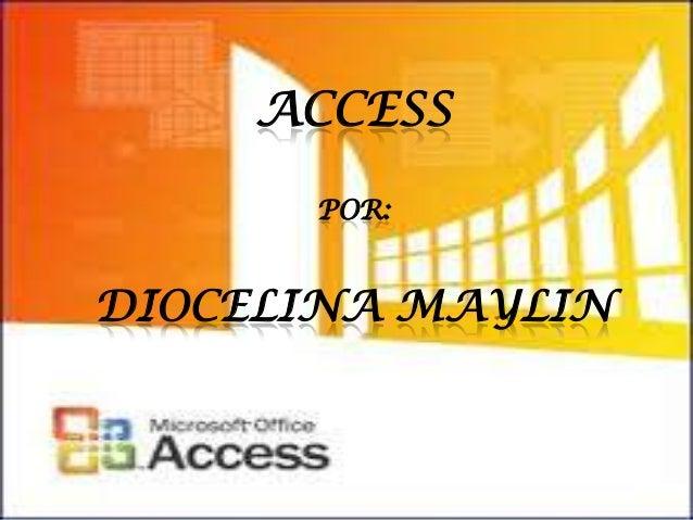 ACCESS POR: DIOCELINA MAYLIN