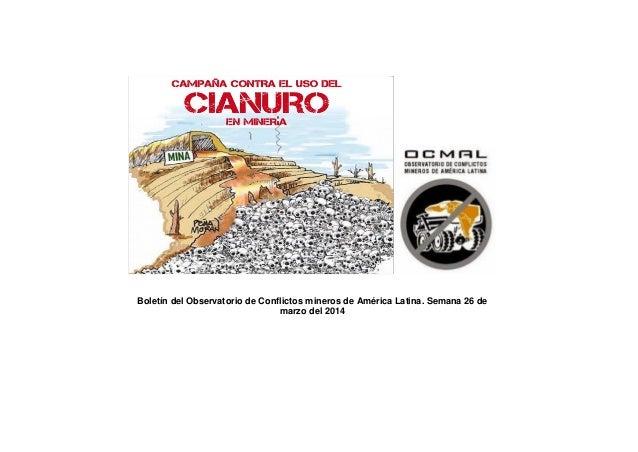 Boletín del Observatorio de Conflictos mineros de América Latina. Semana 26 de marzo del 2014