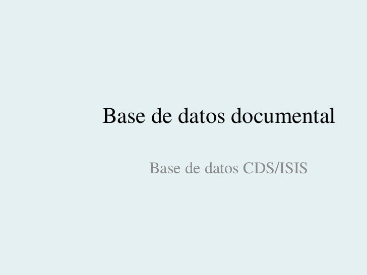 Base de datos documental base de datos cdsisis