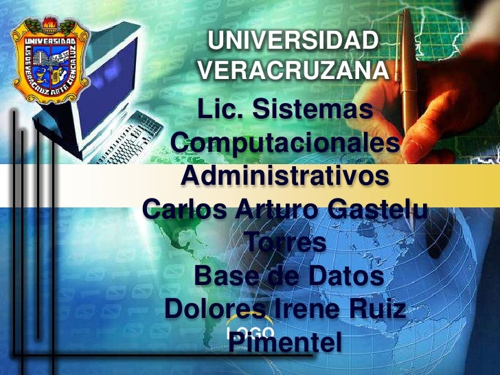 UNIVERSIDAD VERACRUZANA<br />Lic. Sistemas Computacionales <br />Administrativos<br />Carlos Arturo Gastelu Torres<br /> B...