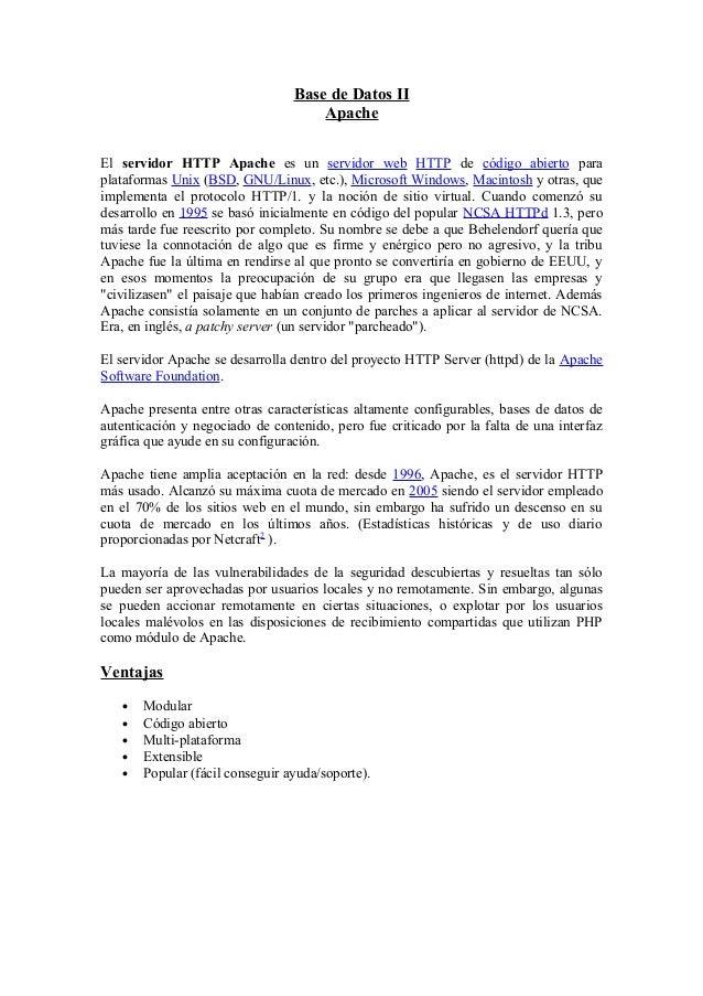 Base de Datos II Apache El servidor HTTP Apache es un servidor web HTTP de código abierto para plataformas Unix (BSD, GNU/...