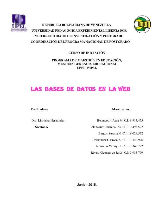 1 REPUBLICA BOLIVARIANA DE VENEZUELA UNIVERSIDAD PEDAGÓGICA EXPERIMENTAL LIBERTADOR VICERRECTORADO DE INVESTIGACIÓN Y POST...