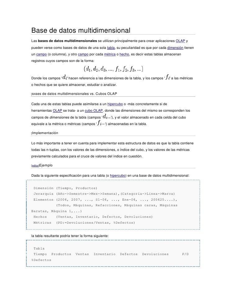 Base de datos multidimensionalLas bases de datos multidimensionales se utilizan principalmente para crear aplicaciones OLA...