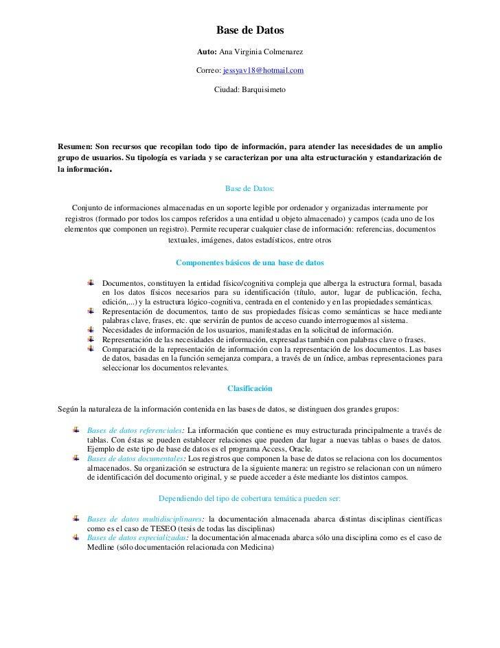 Base de Datos<br />Auto: Ana Virginia Colmenarez<br />Correo: jessyav18@hotmail.com<br />Ciudad: Barquisimeto<br />Resumen...