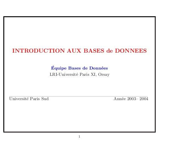 INTRODUCTION AUX BASES de DONNEES ´Equipe Bases de Donn´ees LRI-Universit´e Paris XI, Orsay Universit´e Paris Sud Ann´ee 2...