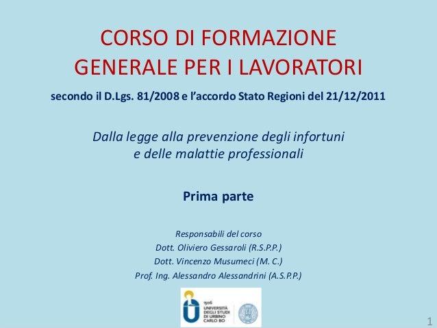 CORSO DI FORMAZIONEGENERALE PER I LAVORATORIsecondo il D.Lgs. 81/2008 e l'accordo Stato Regioni del 21/12/2011Dalla legge ...
