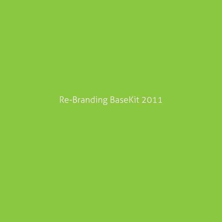 Re-Branding BaseKit 2011