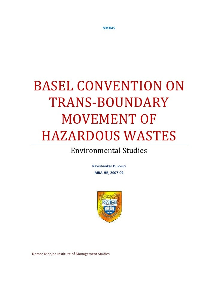 NMIMS     BASEL CONVENTION ON   TRANS-BOUNDARY    MOVEMENT OF  HAZARDOUS WASTES                       Environmental Studie...