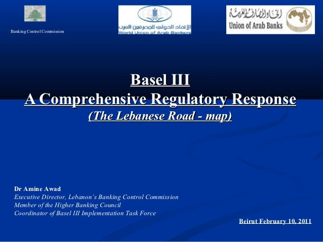 Banking Control Commission                   Basel III      A Comprehensive Regulatory Response                           ...