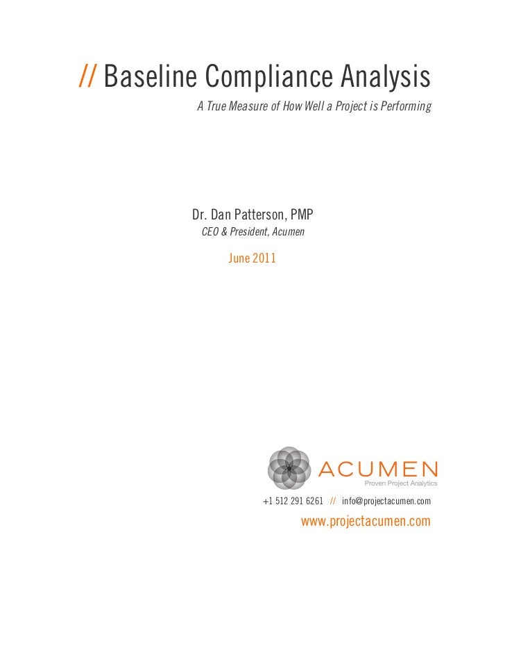// Baseline Compliance Analysis          A True Measure of How Well a Project is Performing         Dr. Dan Patterson, PMP...