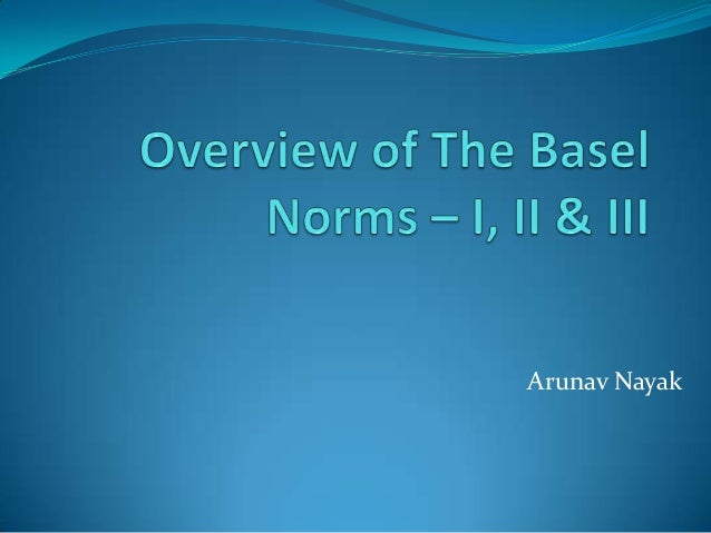 An Overview of the Basel Norms