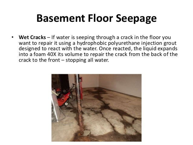 basement floor seepage wet cracks if water is seeping through