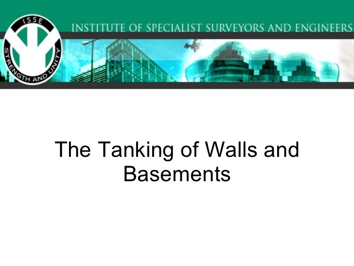 The Tanking of Walls and Basements