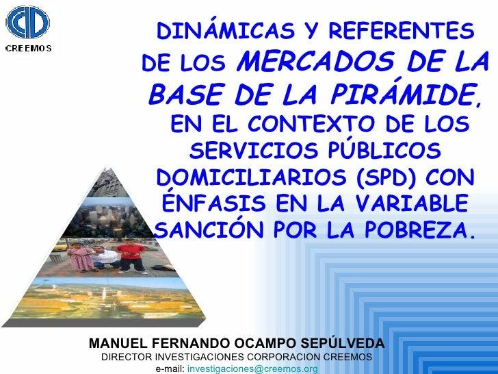 MANUEL FERNANDO OCAMPO SEPÚLVEDA DIRECTOR INVESTIGACIONES CORPORACION CREEMOS e-mail:  [email_address] DINÁMICAS Y REFEREN...