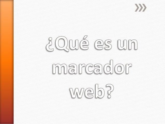 Los marcadores sociales son un tipo de medio social que permiten almacenar, clasificar y compartir enlaces en Internet o e...