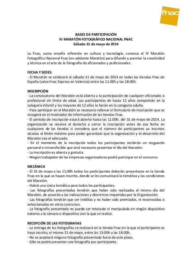 BASES DE PARTICIPACIÓN IV MARATÓN FOTOGRÁFICO NACIONAL FNAC Sábado 31 de mayo de 2014 La Fnac, como enseña referente en cu...