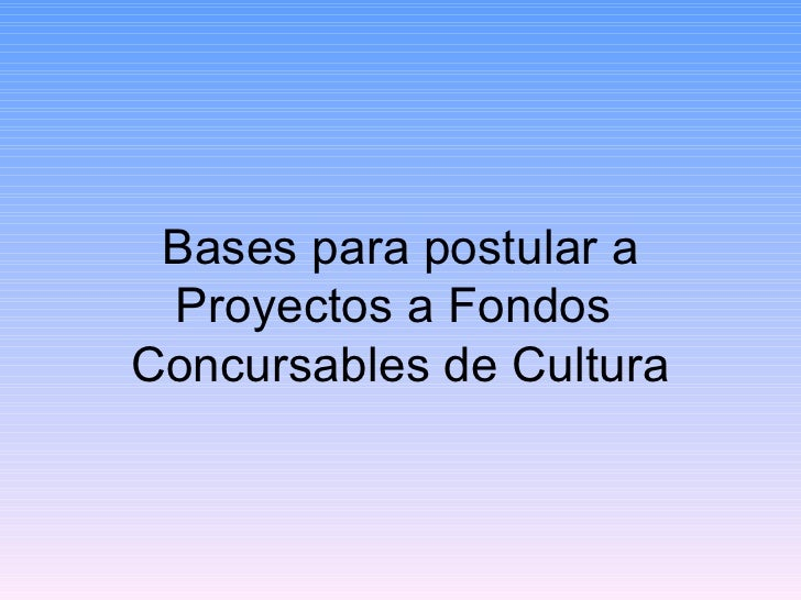 Bases Para Postular A Proyectos A Fondos