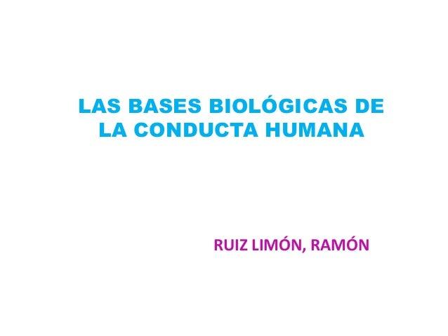 LAS BASES BIOLÓGICAS DE LA CONDUCTA HUMANA  RUIZ LIMÓN, RAMÓN