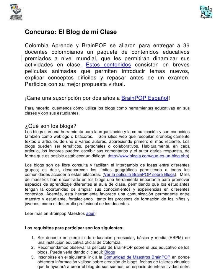 Concurso: El Blog de mi ClaseColombia Aprende y BrainPOP se aliaron para entregar a 36docentes colombianos un paquete de c...