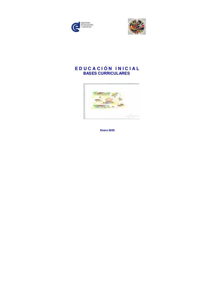 EDUCACIÓN INICIAL   BASES CURRICULARES             Enero 2005