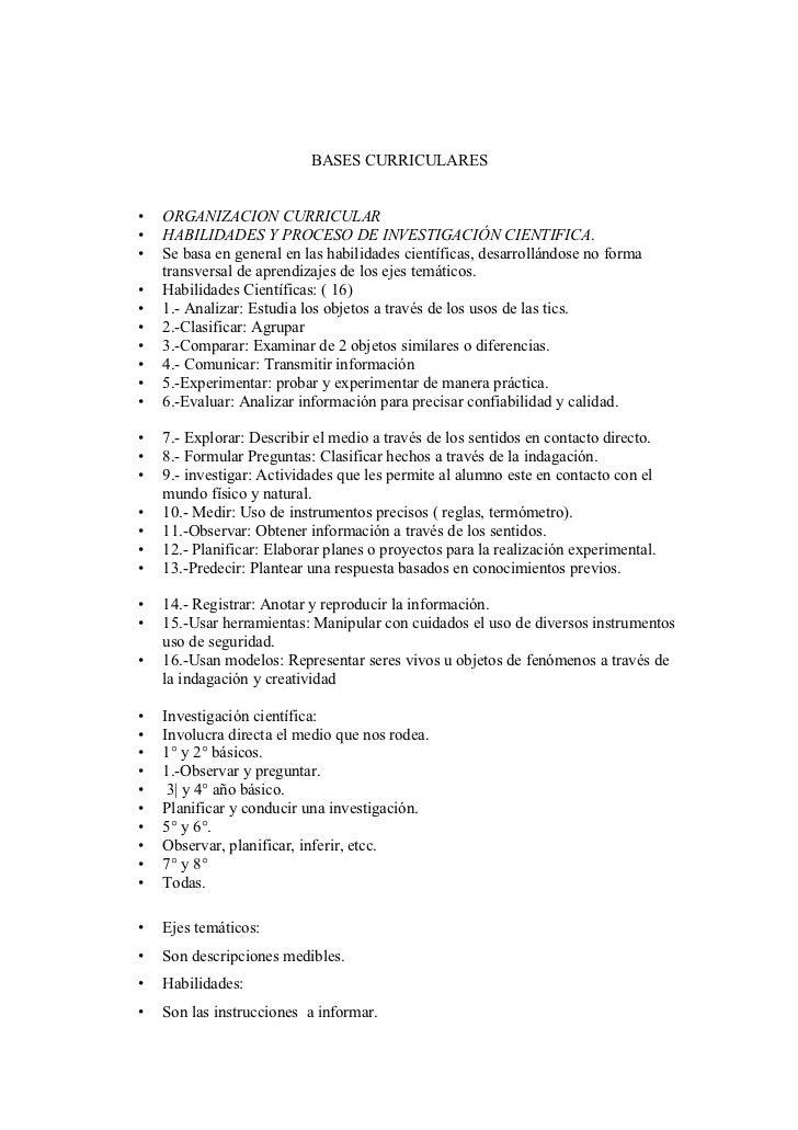 BASES CURRICULARES•   ORGANIZACION CURRICULAR•   HABILIDADES Y PROCESO DE INVESTIGACIÓN CIENTIFICA.•   Se basa en general ...