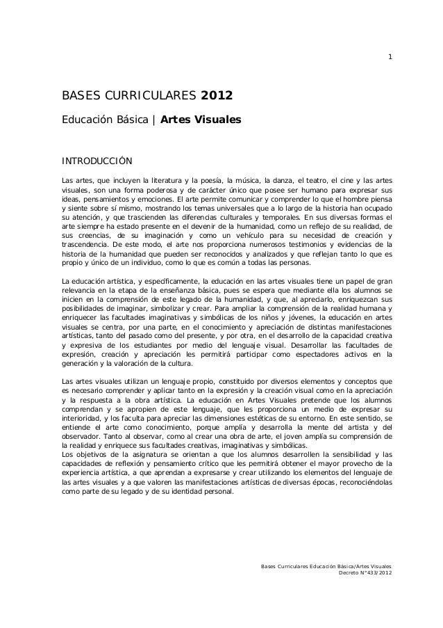 1 Bases Curriculares Educación Básica/Artes Visuales Decreto N°433/2012 BASES CURRICULARES 2012 Educación Básica | Artes V...