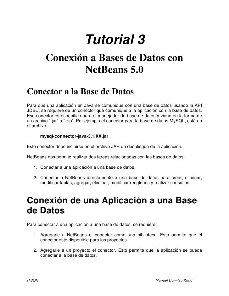 Tutorial 3          Conexión a Bases de Datos con                  NetBeans 5.0Conector a la Base de DatosPara que una apl...