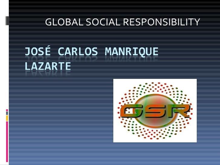 GLOBAL SOCIAL RESPONSIBILITY