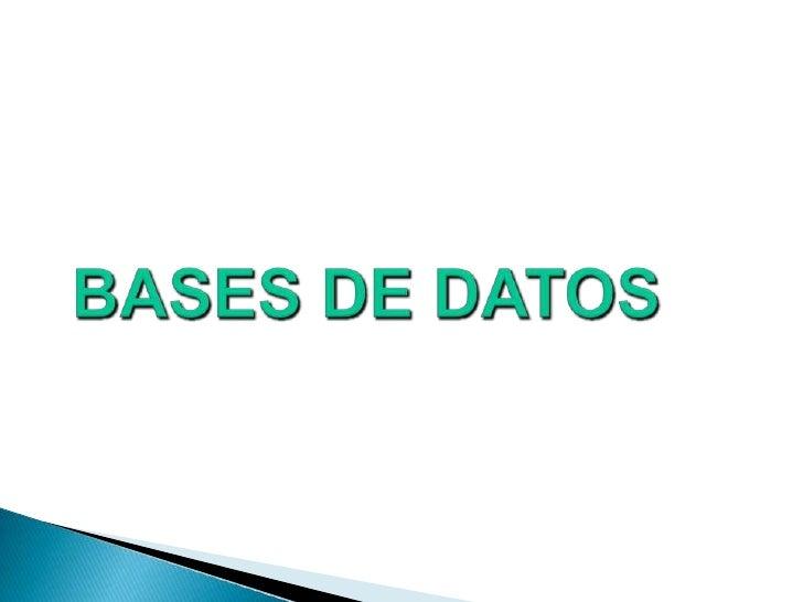 BASES DE DATOS<br />