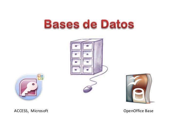 ACCESS, Microsoft   OpenOffice Base