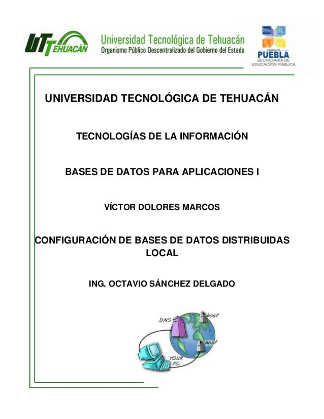 UNIVERSIDAD TECNOLÓGICA DE TEHUACÁN       TECNOLOGÍAS DE LA INFORMACIÓN     BASES DE DATOS PARA APLICACIONES I           V...