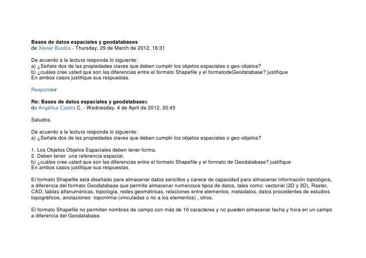 Bases de datos espaciales y geodatabasesde Xavier Bustos - Thursday, 29 de March de 2012, 16:31De acuerdo a la lectura res...