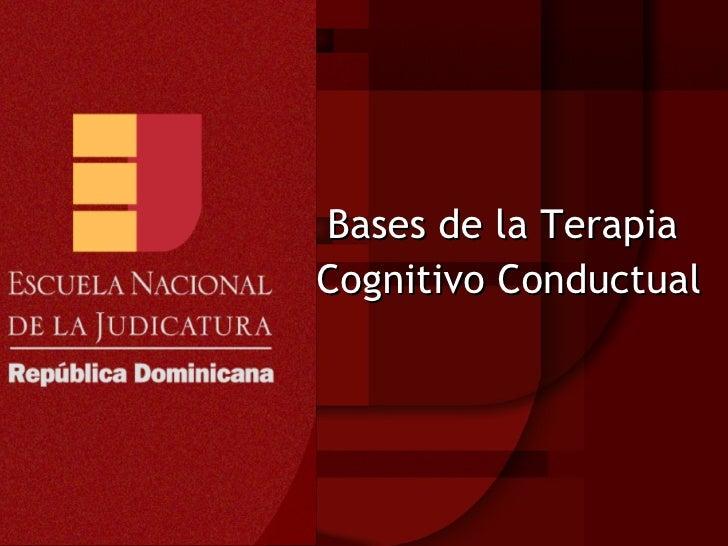 Bases de la Terapia  Cognitivo Conductual